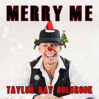 Merry Me — Taylor Ray Holbrook