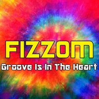 Groove is in the Heart — Fizzom