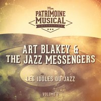 Les idoles du Jazz : Art Blakey & The Jazz Messengers, Vol. 2 — Art Blakey, Art Blakey & The Jazz Messengers, The Jazz Messengers