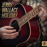 Holiday — Jerry Wallace