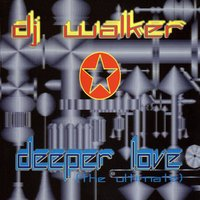 Deeper Love — DJ Walker