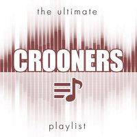 The Ultimate Crooners Playlist — сборник