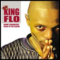 Game Changers: Road to the Album — King Flo