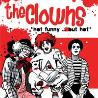Not Funny ... But Hot — The Clowns