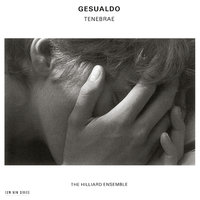Carlo Gesualdo: Tenebrae — Hilliard Ensemble