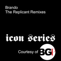 The Replicant Remixes — Brando