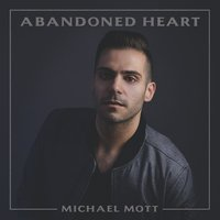 Abandoned Heart — Michael Mott