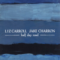 Half Day Road — Liz Carroll & Jake Charron