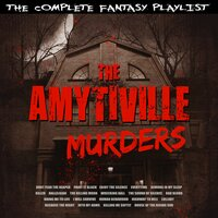 The Amityville Murders - The Complete Fantasy Playlist — сборник