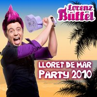 Lorenz BÜFFEL - Lloret DE MAR PARTY 2010 — сборник