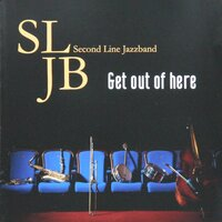 Get out of Here — Second Line Jazzband