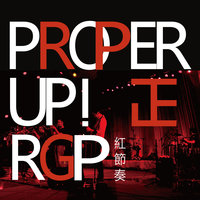 PROPER UP! — The Red Groove Project
