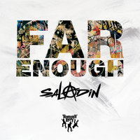 Far Enough — Saladin