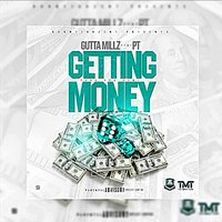 Getting Money — PT, Gutta Millz