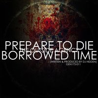 Prepare To Die / Borrowed Time — The Outside Agency