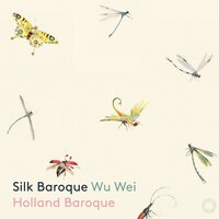 Silk Baroque — WU Wei, Holland Baroque, Жан-Филипп Рамо, Антонио Вивальди, Георг Филипп Телеман, Иоганн Себастьян Бах