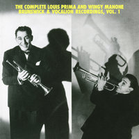 "The Complete Louis Prima And Wingy Manone Brunswick & Vocation Recordings, Vol 1 — Louis Prima, Joe ""Wingy"" Manone"