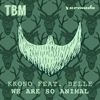 We Are So Animal — Krono, Belle