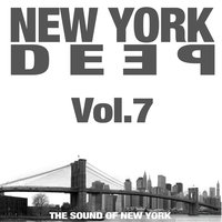 New York Deep, Vol. 7 (The Sound of New York) — сборник