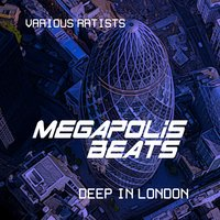 Megapolis Beats (Deep in London), Vol. 1 — сборник