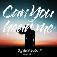 Can You Hear Me — Bello, Jeff Riv3R & Mike F