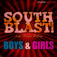 Boys & Girls — South Blast! feat. Paula P'cay, South Blast feat. Paula P Cay