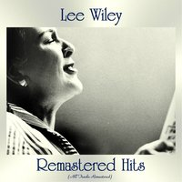 Remastered Hits — Lee Wiley, Irving Berlin