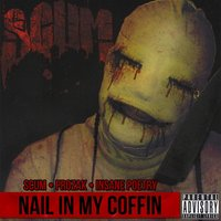 Nail in My Coffin — Scum, Prozak & Insane Poetry