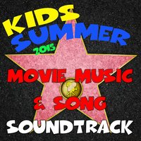 Kids Summer 2015 Movie Music & Song Soundtrack — сборник