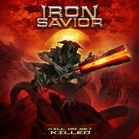 Kill or Get Killed — Iron Savior