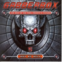 The Gabberbox - The Best of Past, Present & Future, Vol. 5 (Hot as Hell) — сборник