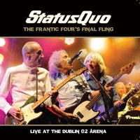 The Frantic Four's Final Fling - Live at the Dublin O2 Arena — Status Quo