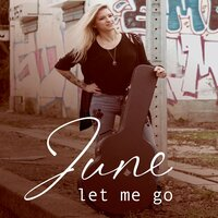 Let Me Go — June