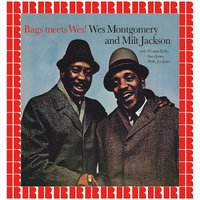 Bags Meets Wes! — Milt Jackson, Wes Montgomery