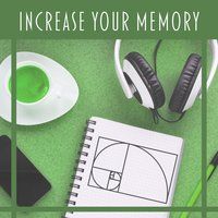 Increase Your Memory – Classical Songs for Study, Inspiring Music, Pure Mind — Classical Study Music & Studying Music