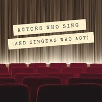 Actors Who Sing (And Singers Who Act) — сборник