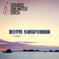 Hotel California — Sounds Unlimited Orchestra, Omar Loera