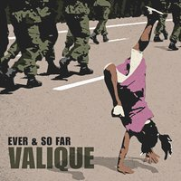 Ever & so Far — Valique