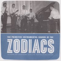 The Primitive Instrumental Sounds of the Zodiacs — The Zodiacs, Zodiacs