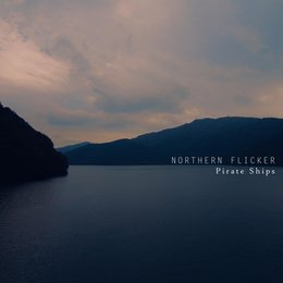 Pirate Ships — Northern Flicker