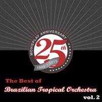 The Best Of Brazilian Tropical Orchestra / , Vol. 2 — Brazilian Tropical Orchestra