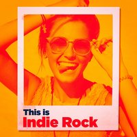 This Is Indie Rock — The Rock Masters, Classic Rock, Indie Rock, The Rock Masters, Classic Rock, Indie Rock