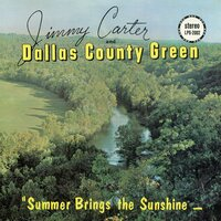 Summer Brings the Sunshine — Jimmy Carter and Dallas County Green