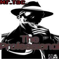 The Professional — Mr.Tac