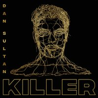Killer — Dan Sultan