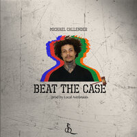 Beat the Case — Michael Callender