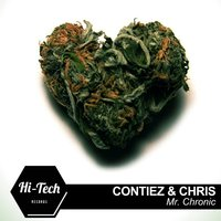 Mr. Chronic — Contiez & Chris