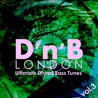 D'n'b London - Ultimate Drum and Bass Tunes, Vol. 3 — сборник
