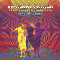 A Kaleidoscope Of Sounds: Psychedelic & Freakbeat Masterpieces — сборник