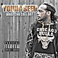 Whatcha Call Dat — Young Seed